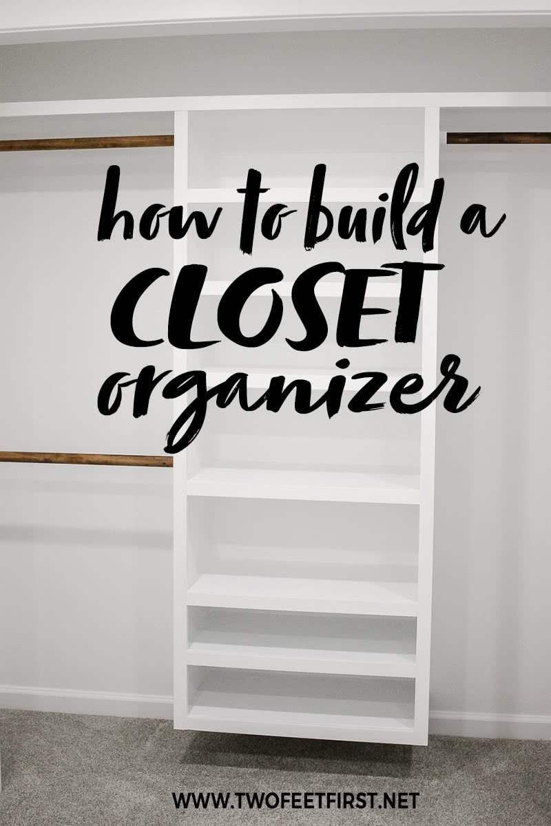 How to Build an Easy DIY Closet Organizer: Build to Organize Challenge